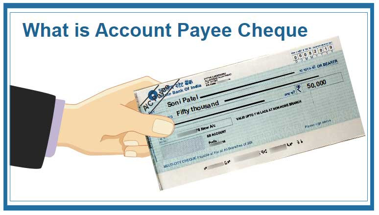 Account Payee Cheque: How to Issue and Encash? - Payments of