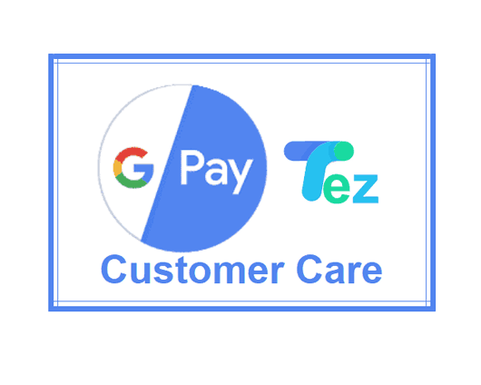 google pay customer care number just dial