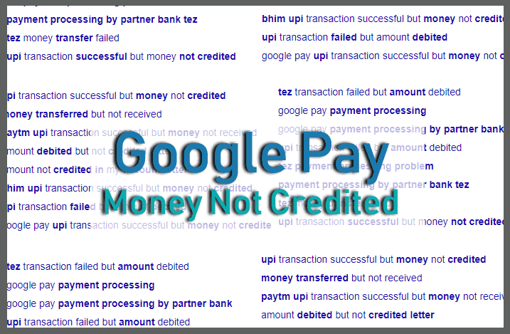 Money Not Credited Google Pay